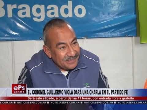 EL CORONEL GUILLERMO VIOLA DARÁ UNA CHARLA EN EL PARTIDO FE