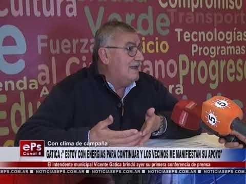 GATICA ESTOY CON ENERGIAS PARA CONTINUAR Y LOS VECINOS ME MANIFIESTAN SU APOYO