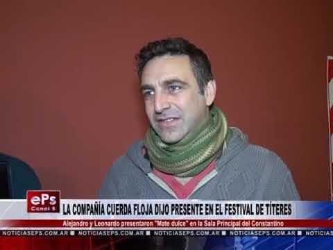 LA COMPAÑÍA CUERDA FLOJA DIJO PRESENTE EN EL FESTIVAL DE TÍTERES
