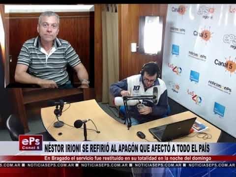 NÉSTOR IRIONI SE REFIRIÓ AL APAGÓN QUE AFECTÓ A TODO EL PAÍS