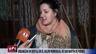 ORGANIZAN UN DESFILE EN EL SALÓN PARROQUIAL DE SAN MARTÍN DE PORRES