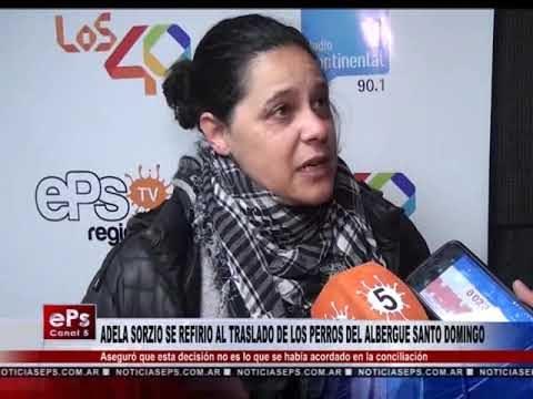 ADELA SORZIO SE REFIRIO AL TRASLADO DE LOS PERROS DEL ALBERGUE SANTO DOMINGO