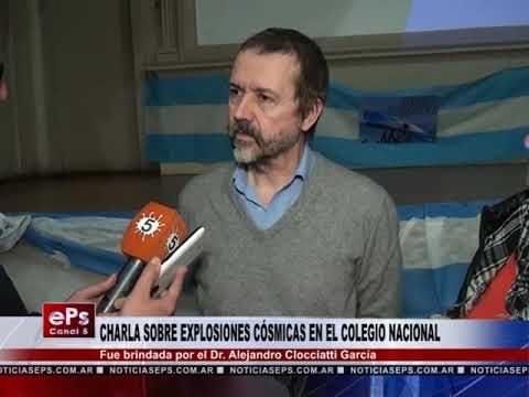 CHARLA SOBRE EXPLOSIONES CÓSMICAS EN EL COLEGIO NACIONAL