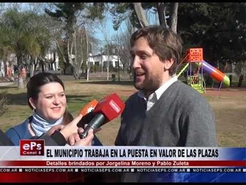 EL MUNICIPIO TRABAJA EN LA PUESTA EN VALOR DE LAS PLAZAS