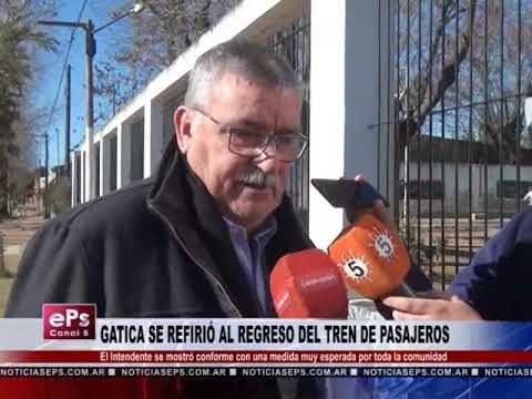 GATICA SE REFIRIÓ AL REGRESO DEL TREN DE PASAJEROS