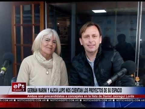GERMÁN MARINI Y ALICIA LUPO NOS CUENTAN LOS PROYECTOS DE SU ESPACIO