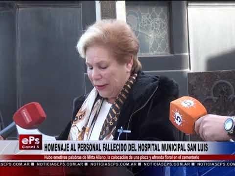 HOMENAJE AL PERSONAL FALLECIDO DEL HOSPITAL MUNICIPAL SAN LUIS