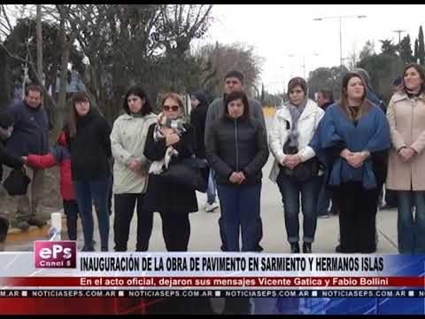 INAUGURACIÓN DE LA OBRA DE PAVIMENTO EN SARMIENTO Y HERMANOS ISLAS