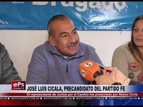 JOSÉ LUIS CICALA, PRECANDIDATO DEL PARTIDO FE