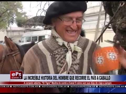 LA INCREÍBLE HISTORIA DEL HOMBRE QUE RECORRE EL PAÍS A CABALLO