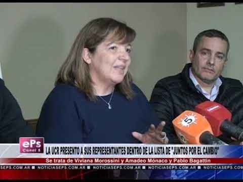 LA UCR PRESENTO A SUS REPRESENTANTES DENTRO DE LA LISTA DE JUNTOS POR EL CAMBIO