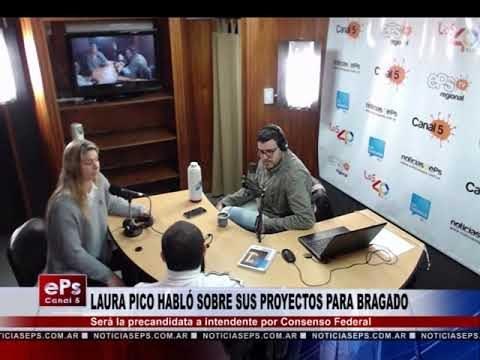LAURA PICO HABLÓ SOBRE SUS PROYECTOS PARA BRAGADO PARTE 2