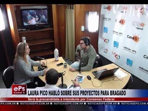 LAURA PICO HABLÓ SOBRE SUS PROYECTOS PARA BRAGADO