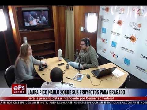 LAURA PICO HABLÓ SOBRE SUS PROYECTOS PARA BRAGADO PARTE 3