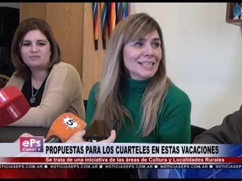 PROPUESTAS PARA LOS CUARTELES EN ESTAS VACACIONES