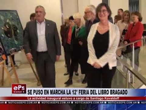 SE PUSO EN MARCHA LA 12° FERIA DEL LIBRO BRAGADO