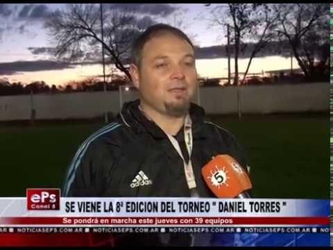 SE VIENE LA 8ª EDICION DEL TORNEO DANIEL TORRES