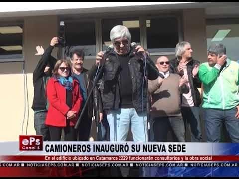 CAMIONEROS INAUGURÓ SU NUEVA SEDE