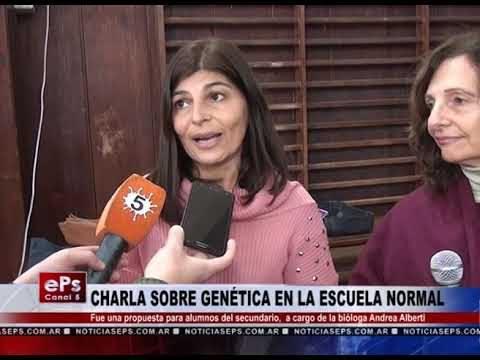 CHARLA SOBRE GENÉTICA EN LA ESCUELA NORMAL