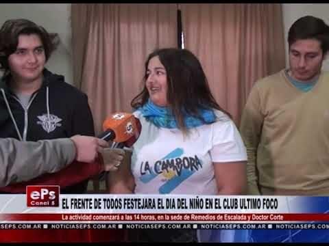 EL FRENTE DE TODOS FESTEJARA EL DIA DEL NIÑO EN EL CLUB ULTIMO FOCO