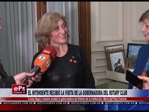 EL INTENDENTE RECIBIÓ LA VISITA DE LA GOBERNADORA DEL ROTARY CLUB
