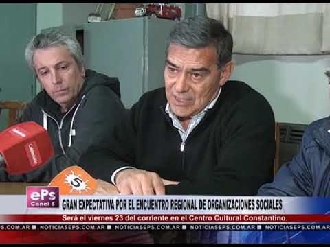 GRAN EXPECTATIVA POR EL ENCUENTRO REGIONAL DE ORGANIZACIONES SOCIALES