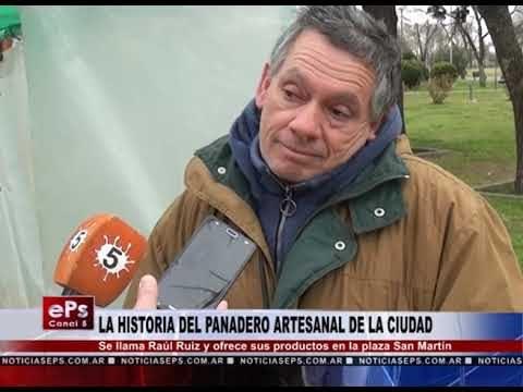 LA HISTORIA DEL PANADERO ARTESANAL DE LA CIUDAD