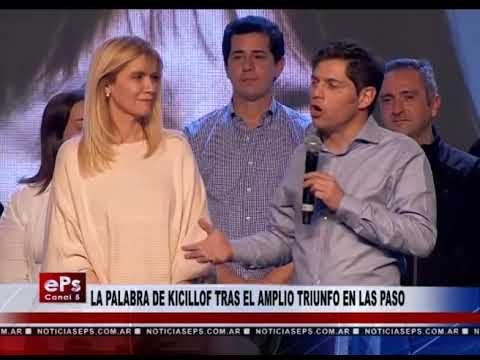 LA PALABRA DE KICILLOF TRAS EL AMPLIO TRIUNFO EN LAS PASO