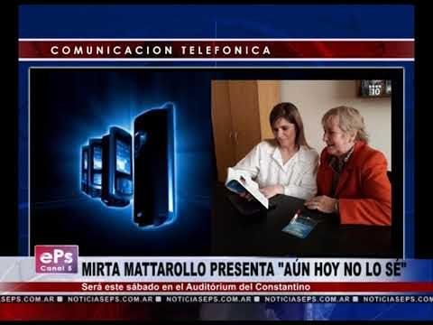 MIRTA MATTAROLLO PRESENTA AÚN HOY NO LO SÉ
