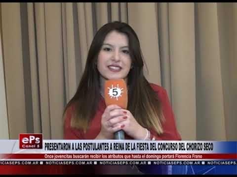 PRESENTARON A LAS POSTULANTES A REINA DE LA FIESTA DEL CONCURSO DEL CHORIZO SECO