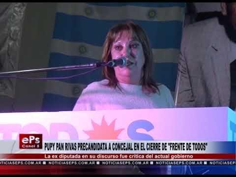 PUPY PAN RIVAS PRECANDIDATA A CONCEJAL EN EL CIERRE DE FRENTE DE TODOS