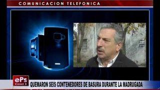 QUEMARON SEIS CONTENEDORES DE BASURA DURANTE LA MADRUGADA