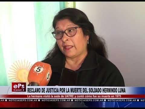 RECLAMO DE JUSTICIA POR LA MUERTE DEL SOLDADO HERMINDO LUNA