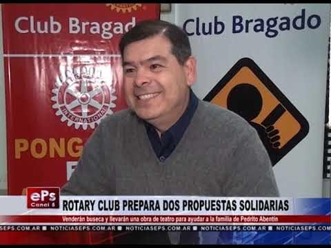 ROTARY CLUB PREPARA DOS PROPUESTAS SOLIDARIAS