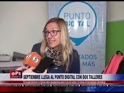 SEPTIEMBRE LLEGA AL PUNTO DIGITAL CON DOS TALLERES
