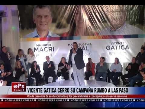 VICENTE GATICA CERRO SU CAMPAÑA RUMBO A LAS PASO