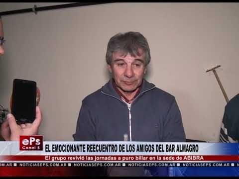 EL EMOCIONANTE REECUENTRO DE LOS AMIGOS DEL BAR ALMAGRO