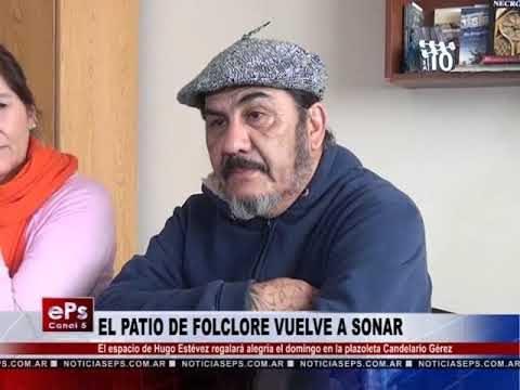 EL PATIO DE FOLCLORE VUELVE A SONAR