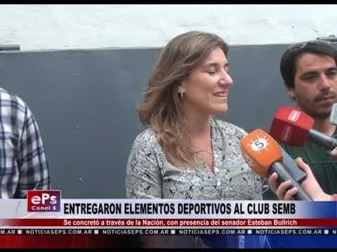 ENTREGARON ELEMENTOS DEPORTIVOS AL CLUB SEMB