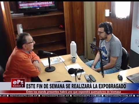 ESTE FIN DE SEMANA SE REALIZARÁ LA EXPOBRAGADO