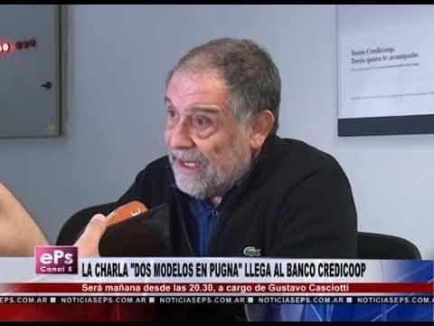 LA CHARLA DOS MODELOS EN PUGNA LLEGA AL BANCO CREDICOOP