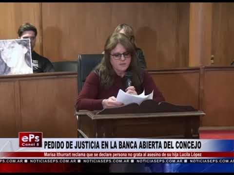 PEDIDO DE JUSTICIA EN LA BANCA ABIERTA DEL CONCEJO