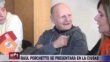 RAÚL PORCHETTO SE PRESENTARÁ EN LA CIUDAD
