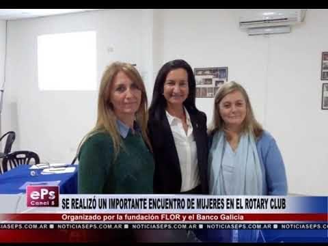 SE REALIZÓ UN IMPORTANTE ENCUENTRO DE MUJERES EN EL ROTARY CLUB