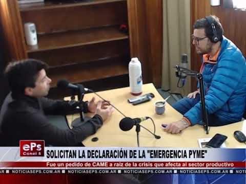 SOLICITAN LA DECLARACIÓN DE LA EMERGENCIA PYME