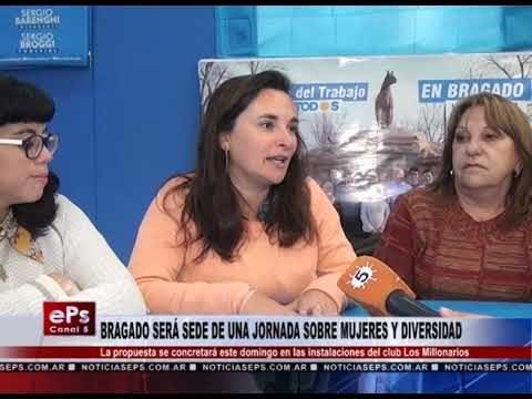 BRAGADO SERÁ SEDE DE UNA JORNADA SOBRE MUJERES Y DIVERSIDAD