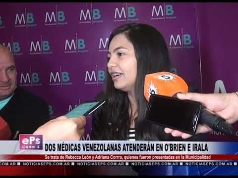 DOS MÉDICAS VENEZOLANAS ATENDERÁN EN O'BRIEN E IRALA