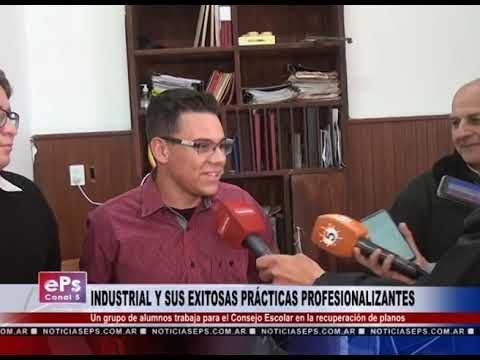INDUSTRIAL Y SUS EXITOSAS PRÁCTICAS PROFESIONALIZANTES