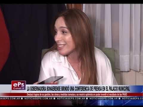 LA GOBERNADORA BONAERENSE BRINDÓ UNA CONFERENCIA DE PRENSA EN EL PALACIO MUNICIPAL