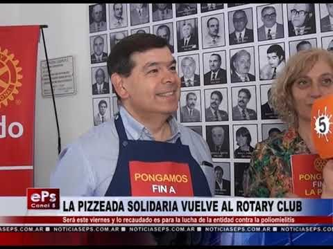 LA PIZZEADA SOLIDARIA VUELVE AL ROTARY CLUB